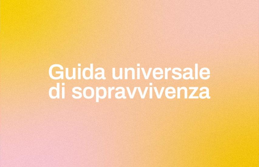 Guida universale di sopravvivenza post-Covid